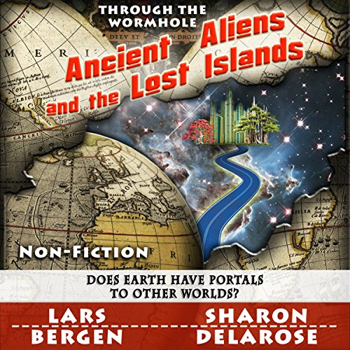 Ancient Aliens and the Lost Islands Audiobook By Lars Bergen,                                                                                        Sharon Delarose cover art