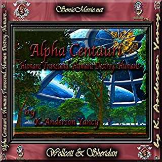 Alpha Centauri: Humans Transcend... Humans Destroy... Humans... audiobook cover art