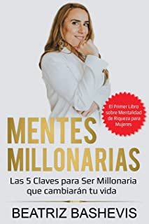 Mentes Millonarias: Las 5 Claves para Ser Millonaria (Riqueza y Abundancia) (Spanish Edition)
