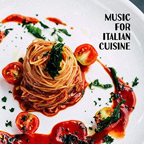 Music for Italian Cuisine - 15 Jazz Songs for Preparing Delicious Dishes, Cooking and Baking