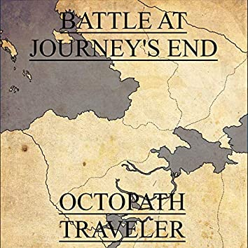 """Battle at Journey's End (From """"Octopath Traveler"""")"""