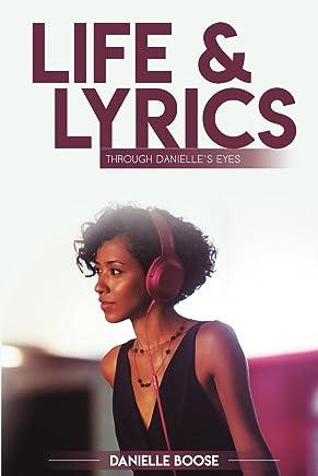 Life & Lyrics: Through Danielles Eyes