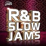 R&B Slow Jams [Explicit]...