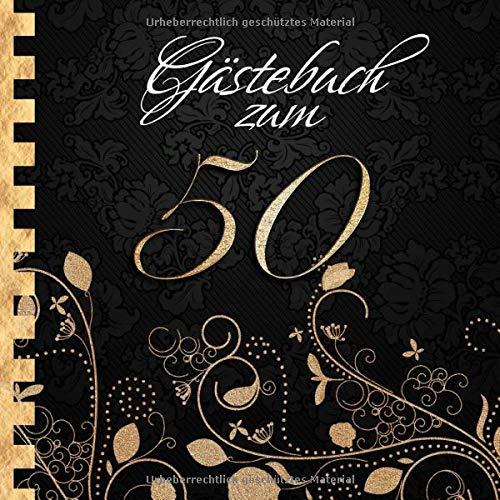 Gästebuch: Zum 50. Geburtstag I Edles Cover in Schwarz & Gold I für 60 Gäste I für geschriebene...