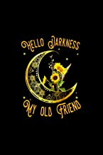 Hello Darkness My Old Friend Crescent Moon Sunflowers Large 6''x9'' / College Ruled / Notebook for Birthday