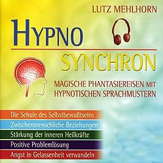 Das neue Hypno-Synchron-Programm - Magische Phantasiereisen mit hypnotischen Sprachmustern Titelbild