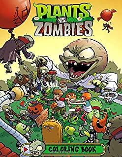 Plants vs Zombies Coloring Book: Over 50 Great Coloring Pages for Kids Ages 4-8