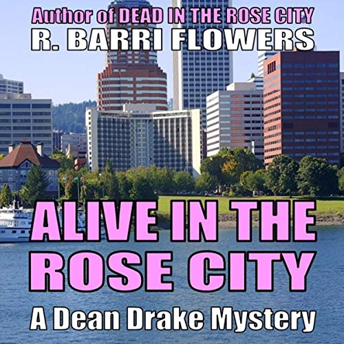 Alive in the Rose City audiobook cover art