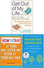 Get Out of My Life, How To Talk So Teens Will Listen & Listen So Teens Will Talk, Inventing Ourselves 3 Books Collection Set