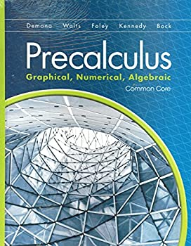 Precalculus: Graphical, Numerical, Algebraic w/Math XL Student Access Kit (Common Core Student edition) 0133541347 Book Cover