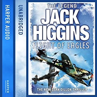 Flight of Eagles                   By:                                                                                                                                 Jack Higgins                               Narrated by:                                                                                                                                 Jonathan Oliver                      Length: 11 hrs and 30 mins     6 ratings     Overall 4.7