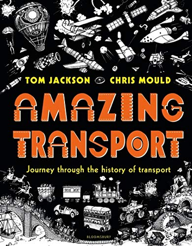 Amazing Transport by Tom Jackson and Chris Mould