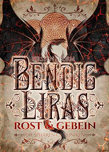 Bendic Liras: Rost und Gebein (Die Sphären-Chroniken 2)