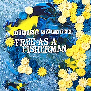Free As a Fisherman