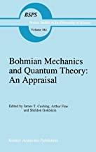 Bohmian Mechanics and Quantum Theory: An Appraisal (Boston Studies in the Philosophy and History of Science)