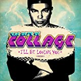 The Best of Collage - I'll Be Loving You (Digitally...