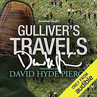 Gulliver's Travels: A Signature Performance by David Hyde Pierce                   By:                                                                                                                                 Jonathan Swift                               Narrated by:                                                                                                                                 David Hyde Pierce                      Length: 9 hrs and 52 mins     2,154 ratings     Overall 3.9