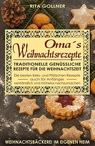 Oma´s Weihnachtskekse: Tradition - Rezepte mit Genuss