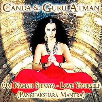 Om Namah Shivaya - Love Yourself (Panchakshara Mantra)
