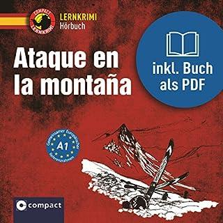 Ataque en la montaña     Compact Lernkrimis - Spanisch A1              Autor:                                                                                                                                 María Montes Vicente                               Sprecher:                                                                                                                                 Olga Carrasquedo                      Spieldauer: 35 Min.     3 Bewertungen     Gesamt 4,3