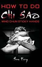 How To Do Chi Sao: Wing Chun Sticky Hands: 5