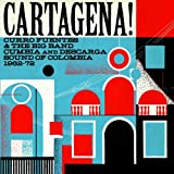 Cartagena! Curro Fuentes & The Big Band Cumbia and Descarga Sound Of Colombia 1962 - 72 (Soundway Records)