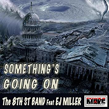 Something's Going On (feat. EJ Miller)