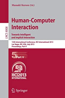 Human-Computer Interaction: Towards Intelligent and Implicit Interaction: 15th International Conference, HCI International...