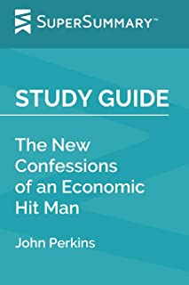 Study Guide: The New Confessions of an Economic Hit Man by John Perkins (SuperSummary)