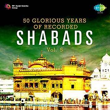 50 Glorious Years of Recorded - Shabads, Vol. 5