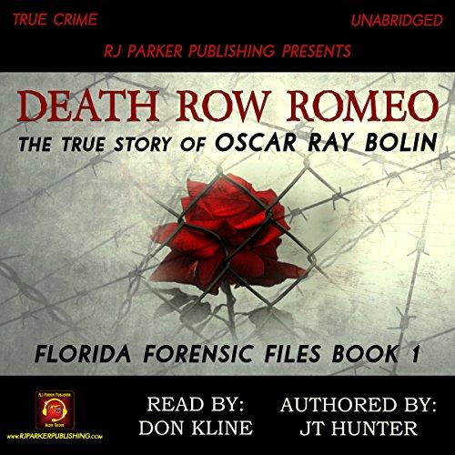 Death Row Romeo: The True Story of Serial Killer Oscar Ray Bolin audiobook cover art