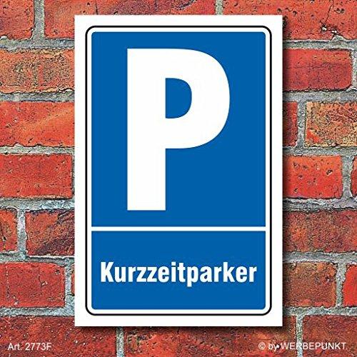 Schild Parken, Parkplatz, Kurzzeitparker, 3 mm Alu-Verbund 300 x 200 mm