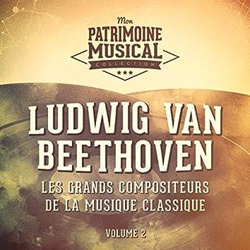 Les grands compositeurs de la musique classique : Ludwig van Beethoven, Vol. 2