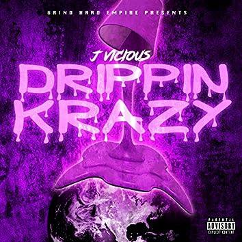 Drippin' Krazy