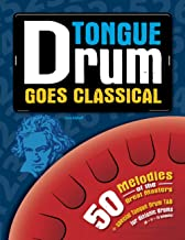 Tongue Drum goes Classical: 50 Melodies of the Great Masters