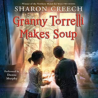 Granny Torrelli Makes Soup                   By:                                                                                                                                 Sharon Creech                               Narrated by:                                                                                                                                 Donna Murphy                      Length: 1 hr and 46 mins     20 ratings     Overall 4.1