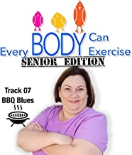 Everybody Can Exercise: Senior Edition--BBQ Blues