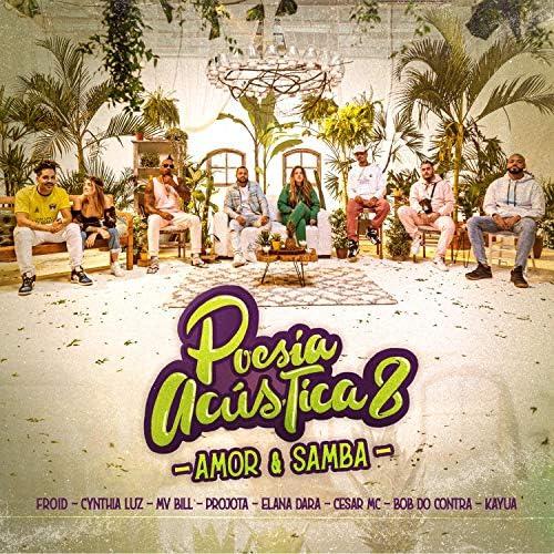 Pineapple StormTv, Cesar MC, Elana Dara, Kayuá, Froid, Cynthia Luz, MV Bill & Bob do Contra feat. Projota