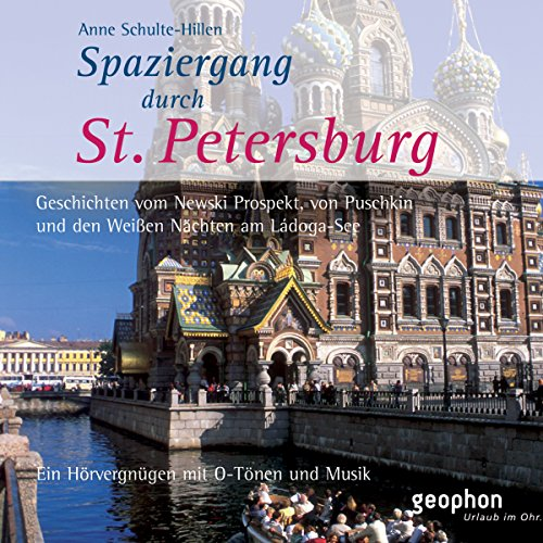 Spaziergang durch Sankt Petersburg                   By:                                                                                                                                 Anne Schulte-Hillen                               Narrated by:                                                                                                                                 Henning Freiberg,                                                                                        Ingrid Gloede,                                                                                        Ulrike Winkelmann                      Length: 1 hr and 7 mins     Not rated yet     Overall 0.0