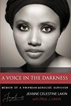 A Voice in the Darkness: Memoir of a Rwandan Genocide Survivor