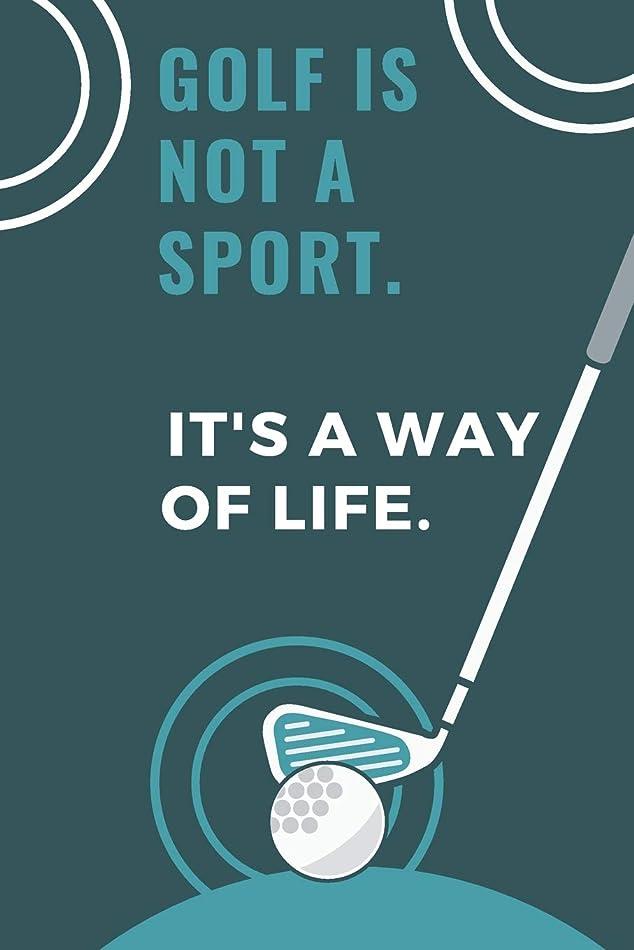 チャレンジ高揚したあいさつGolf Is Not A Sport. It's A Way Of Life.: Funny Notebook | 120 Lined Pages | 6x9 Inches