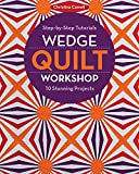 Wedge Quilt Workshop: Step-by-Step Tutorials 10 Stunning Projects (English Edition)