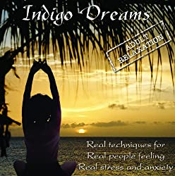 Indigo Dreams: Adult Relaxation-Guided Meditation/Relaxation Techniques decrease anxiety, stress, anger : Lori Lite