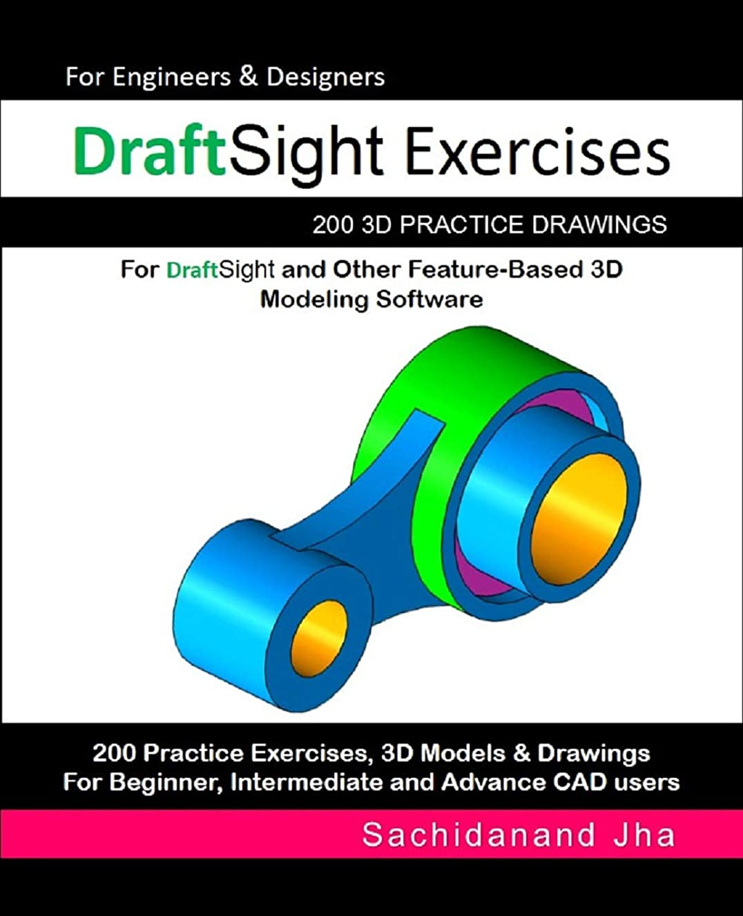 ジャベスウィルソン打ち上げる積極的にDraftSight Exercises: 200 3D Practice Drawings For DraftSight and Other Feature-Based 3D Modeling Software (English Edition)