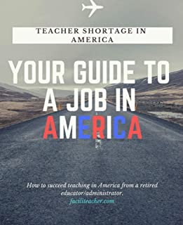 Teacher Shortage in America: Your Guide to a Job in America (English Edition)