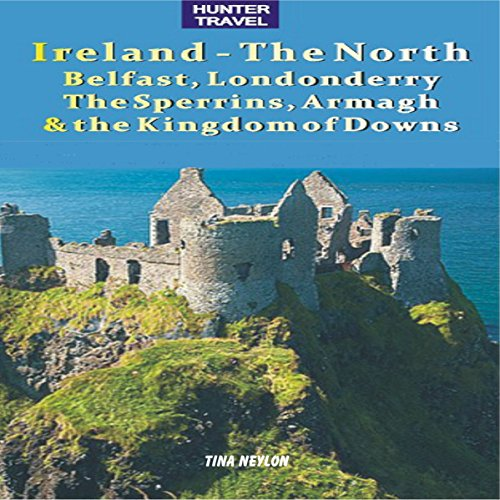 Ireland - The North: Belfast, Londonderry, The Sperrins, Armagh & the Kingdoms of Down     Travel Adventures              By:                                                                                                                                 Tina Neylon                               Narrated by:                                                                                                                                 Nicholas Patrella                      Length: 5 hrs     1 rating     Overall 3.0