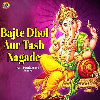 Bajte Dhol Aur Tash Nagade (Ganesh Bhajan)