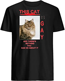 this cat is gay and there's nothing shirt