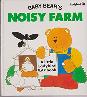 Baby Bear's Noisy Farm (A Little Ladybird Flap Book)