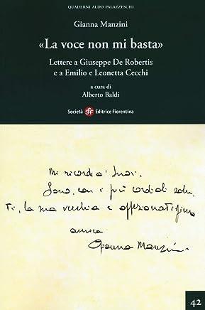 «La voce non mi basta». Lettere a Giuseppe De Robertis e a Emilio e Leonetta Cecchi